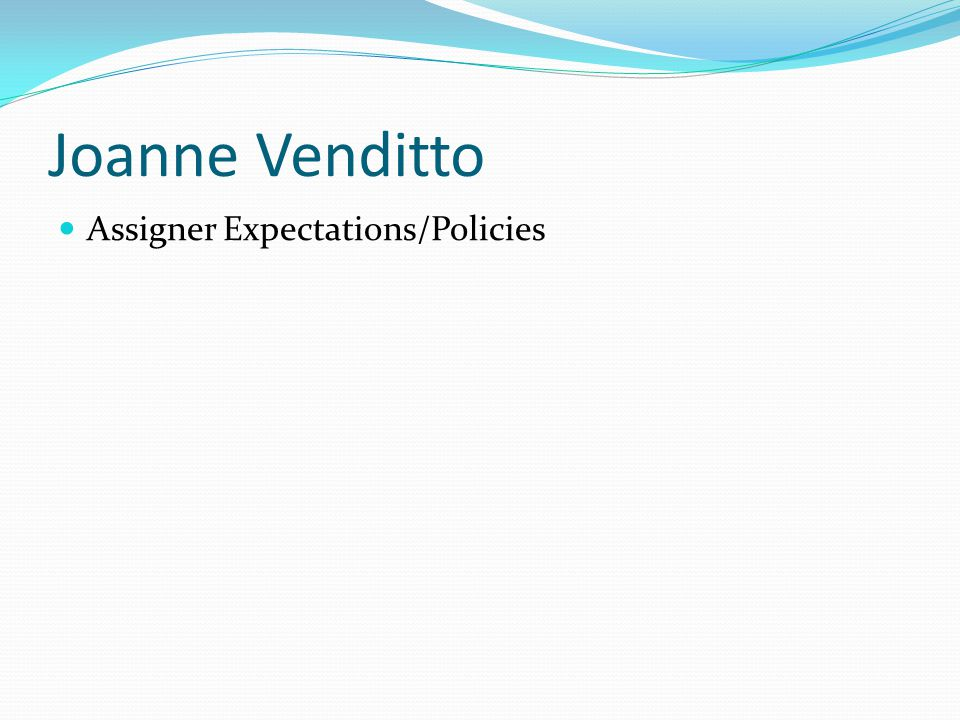Joanne Venditto Assigner Expectations/Policies