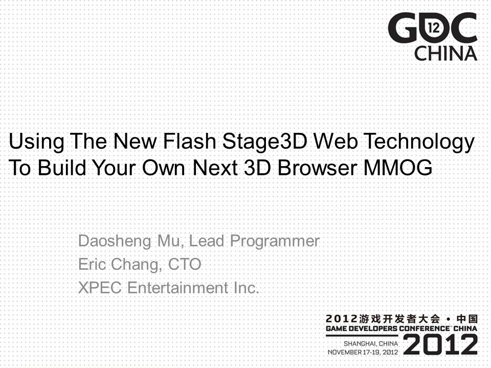 Daosheng Mu, Lead Programmer Eric Chang, CTO XPEC Entertainment Inc.