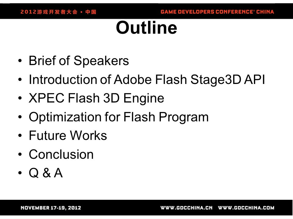 Outline Brief of Speakers Introduction of Adobe Flash Stage3D API