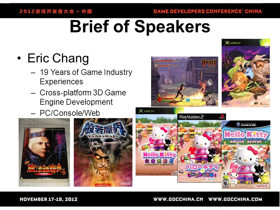 Brief of Speakers Eric Chang 19 Years of Game Industry Experiences