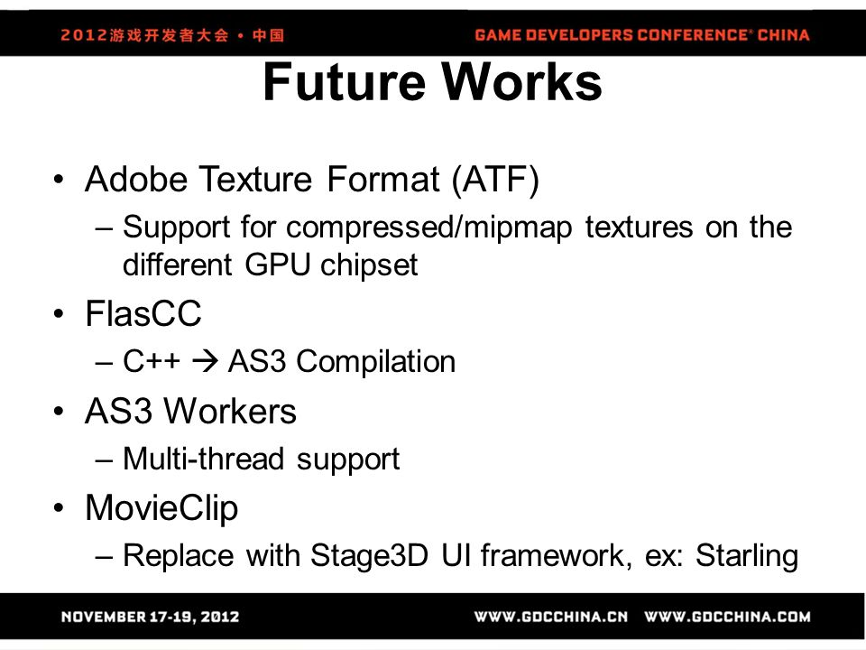 Future Works Adobe Texture Format (ATF) FlasCC AS3 Workers MovieClip