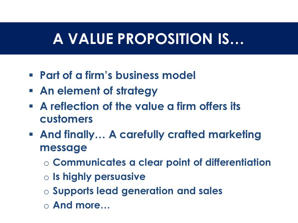 SO… WHAT IS A VALUE PROPOSITION