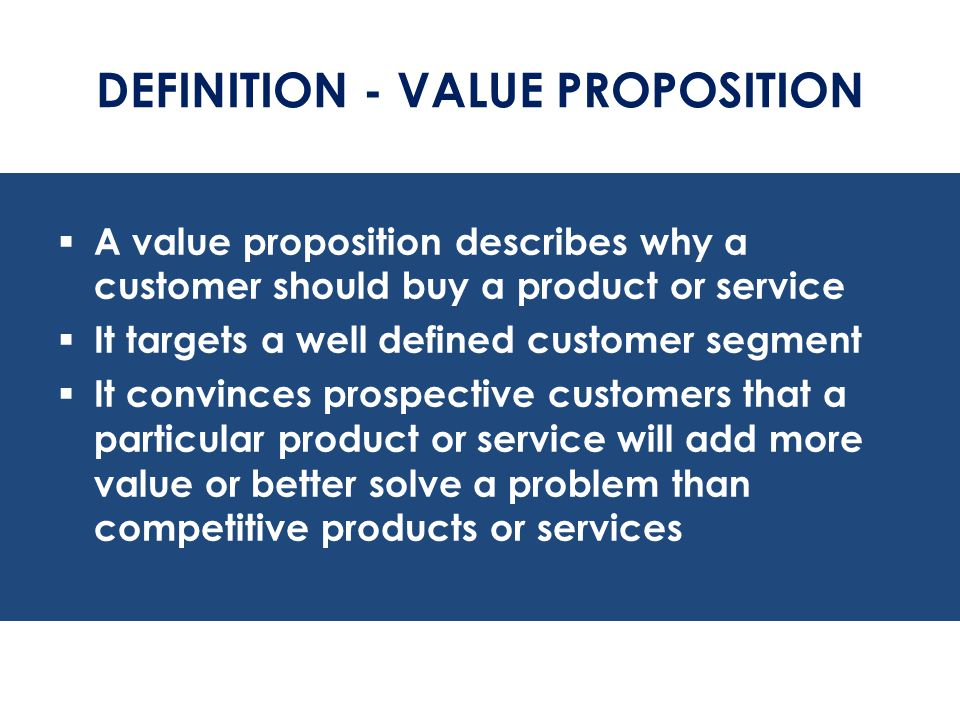 DEFINITION - VALUE PROPOSITION