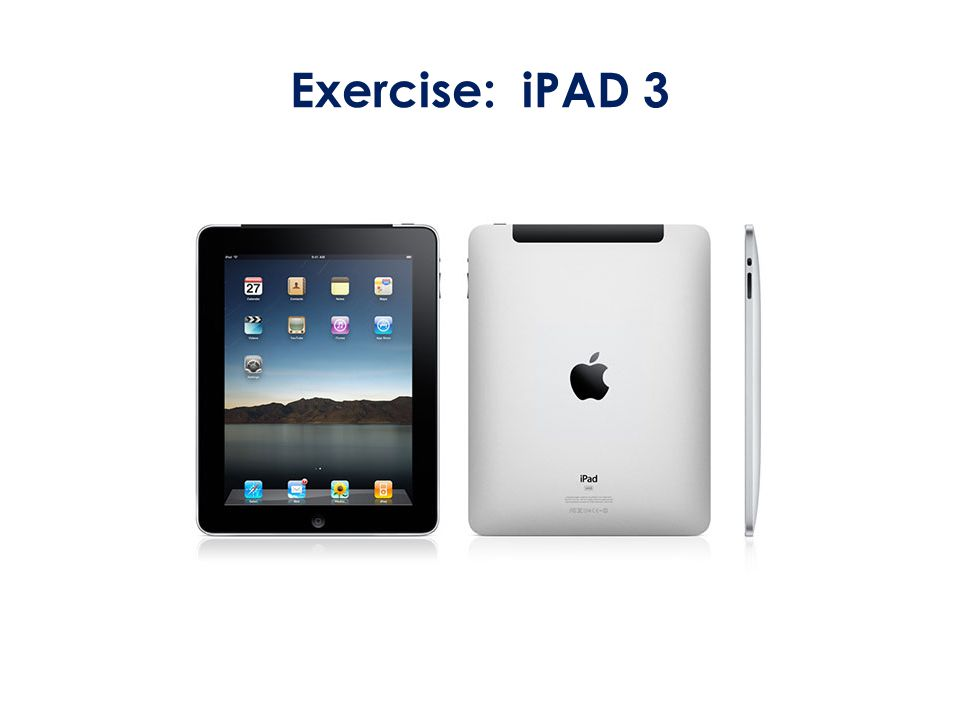 Exercise: iPAD 3