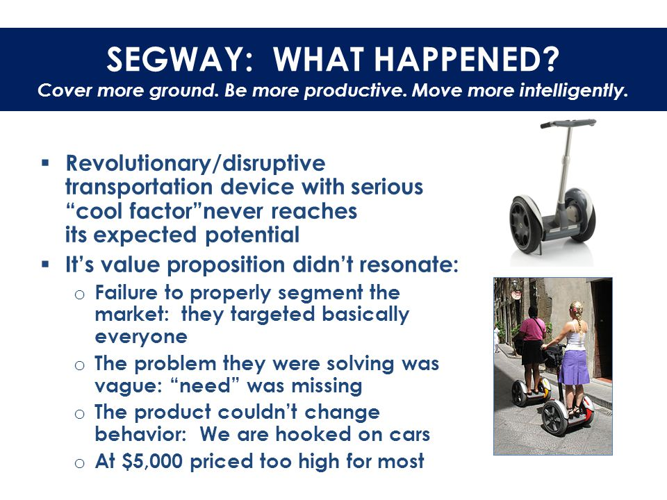 SEGWAY: WHAT HAPPENED. Cover more ground. Be more productive