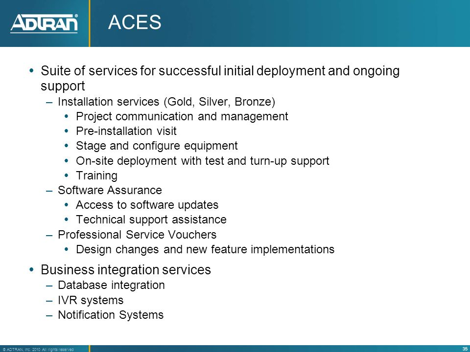 ACES Suite of services for successful initial deployment and ongoing support. Installation services (Gold, Silver, Bronze)