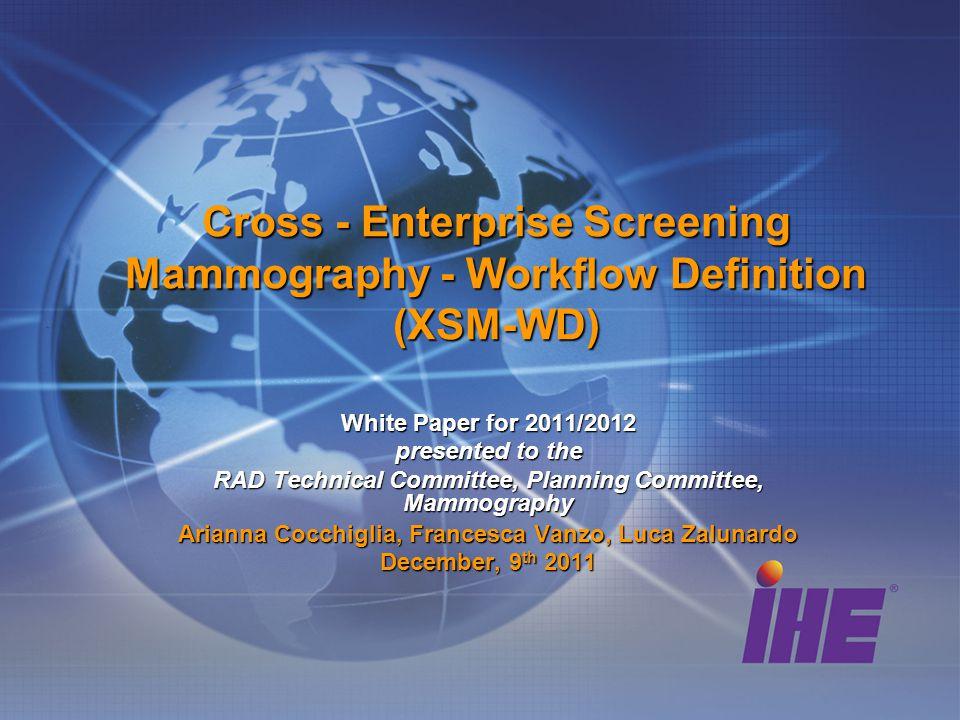 Cross - Enterprise Screening Mammography - Workflow Definition (XSM-WD)