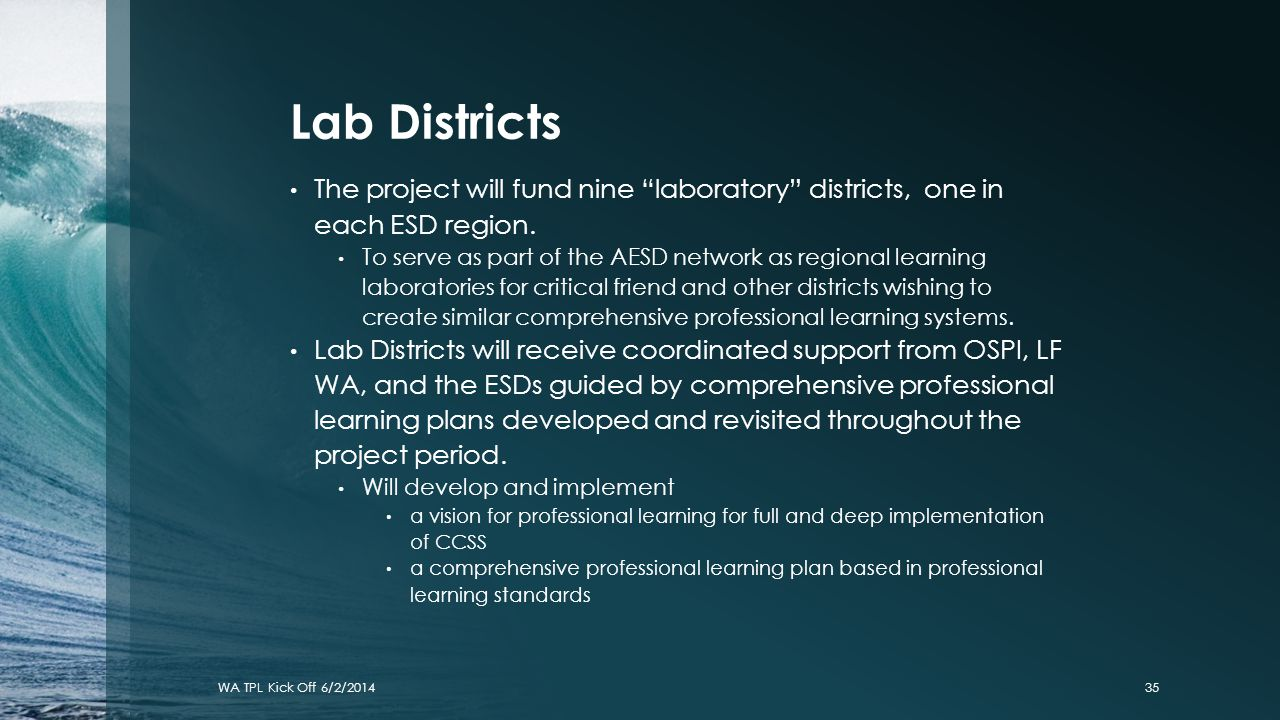 Lab Districts The project will fund nine laboratory districts, one in each ESD region.