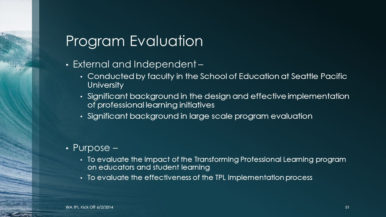 Program Evaluation External and Independent – Purpose –