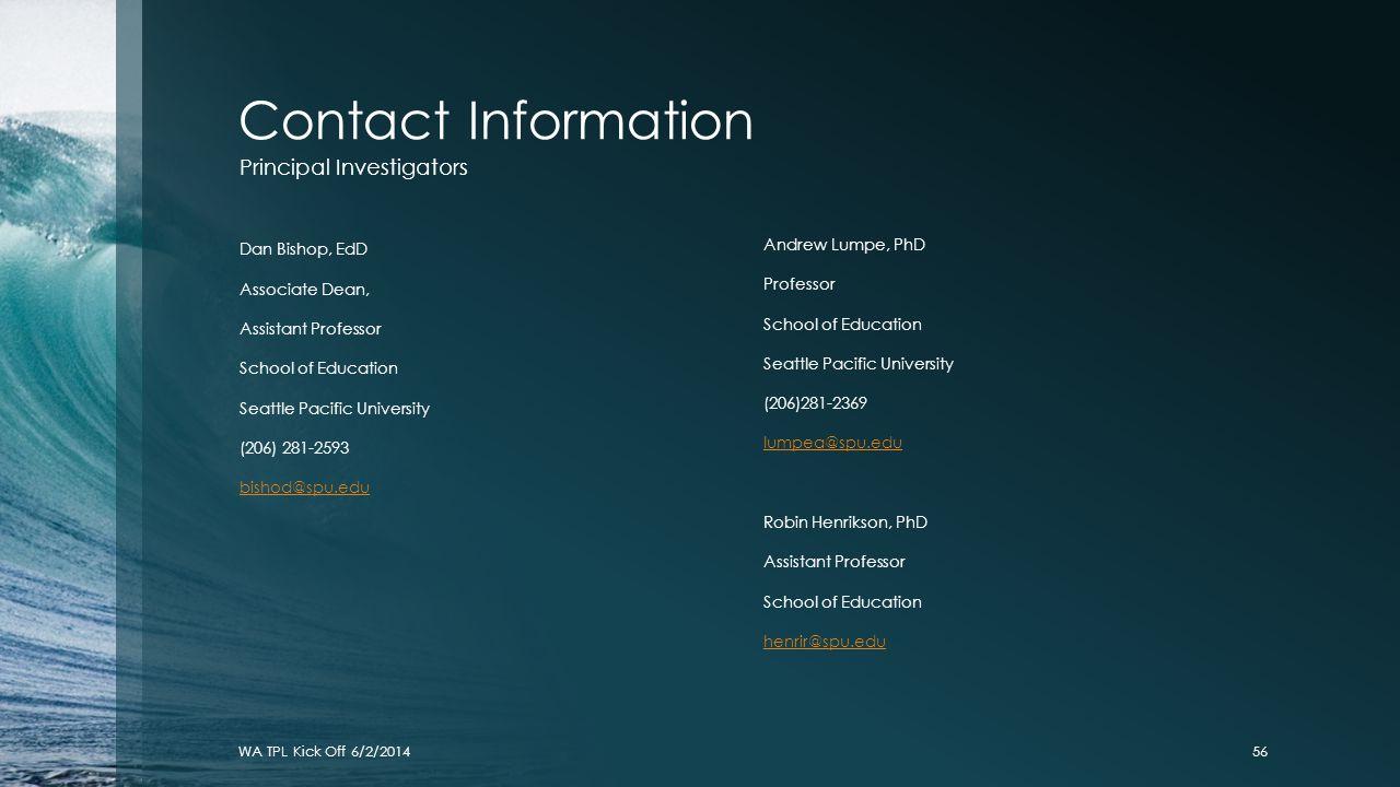 Contact Information Principal Investigators. Dan Bishop, EdD. Andrew Lumpe, PhD. Associate Dean,