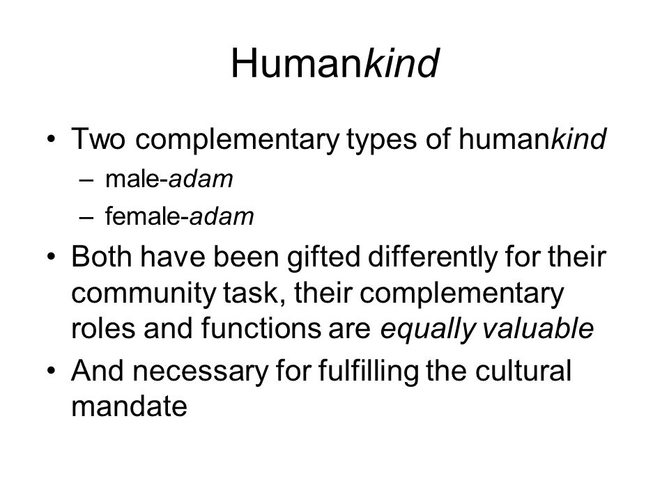 Humankind Two complementary types of humankind