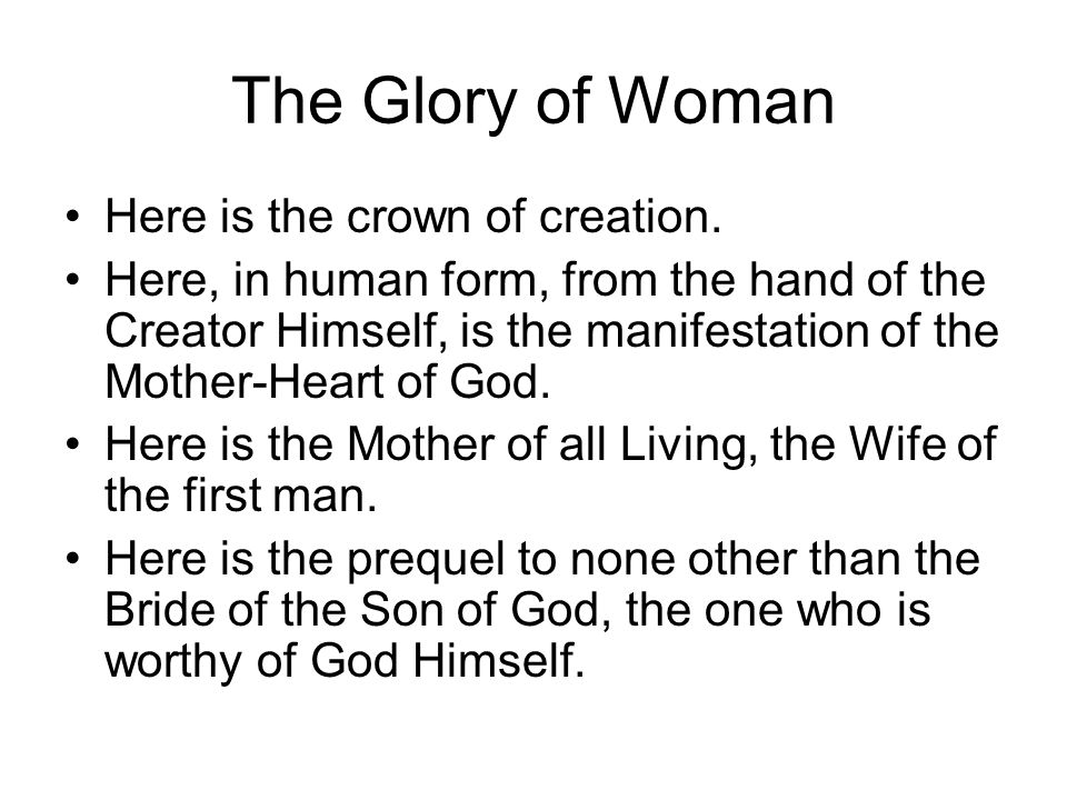 The Glory of Woman Here is the crown of creation.