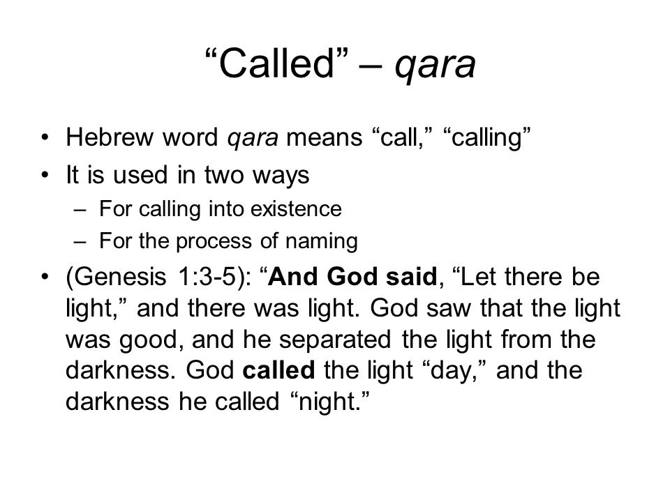 Called – qara Hebrew word qara means call, calling