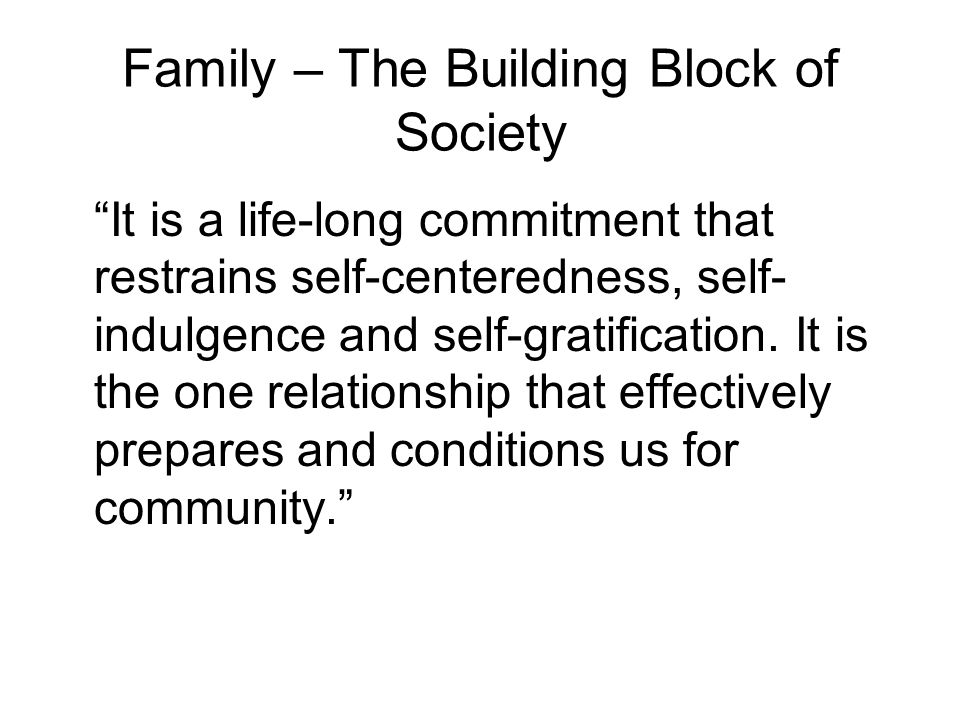 Family – The Building Block of Society