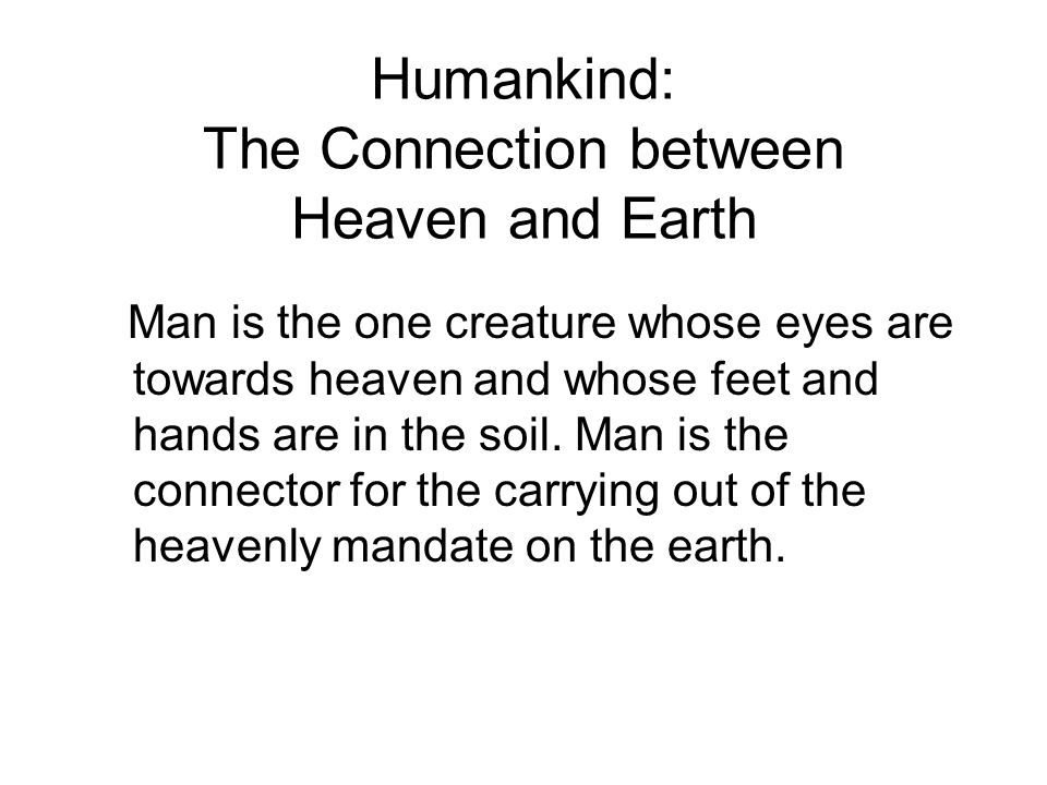Humankind: The Connection between Heaven and Earth