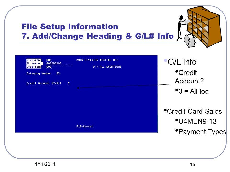 File Setup Information 7. Add/Change Heading & G/L# Info