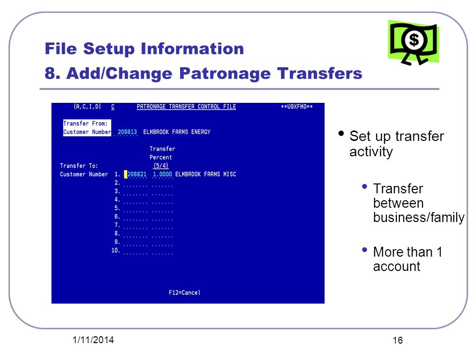 File Setup Information 8. Add/Change Patronage Transfers