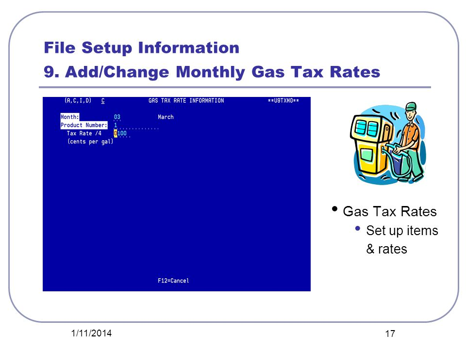 File Setup Information 9. Add/Change Monthly Gas Tax Rates