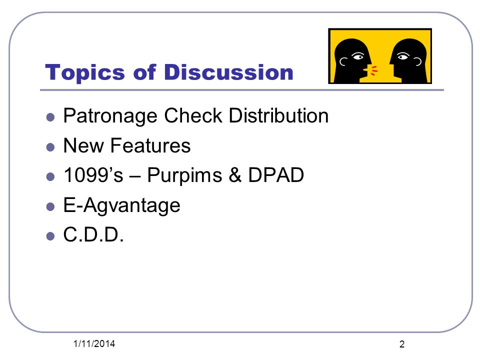 Topics of Discussion Patronage Check Distribution New Features