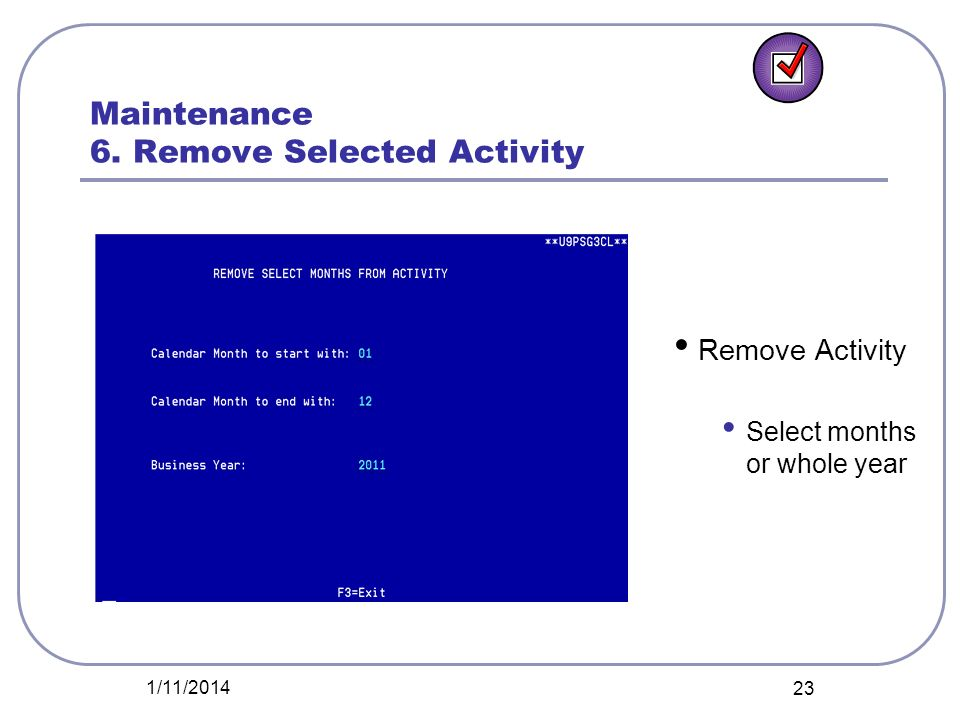 Maintenance 6. Remove Selected Activity