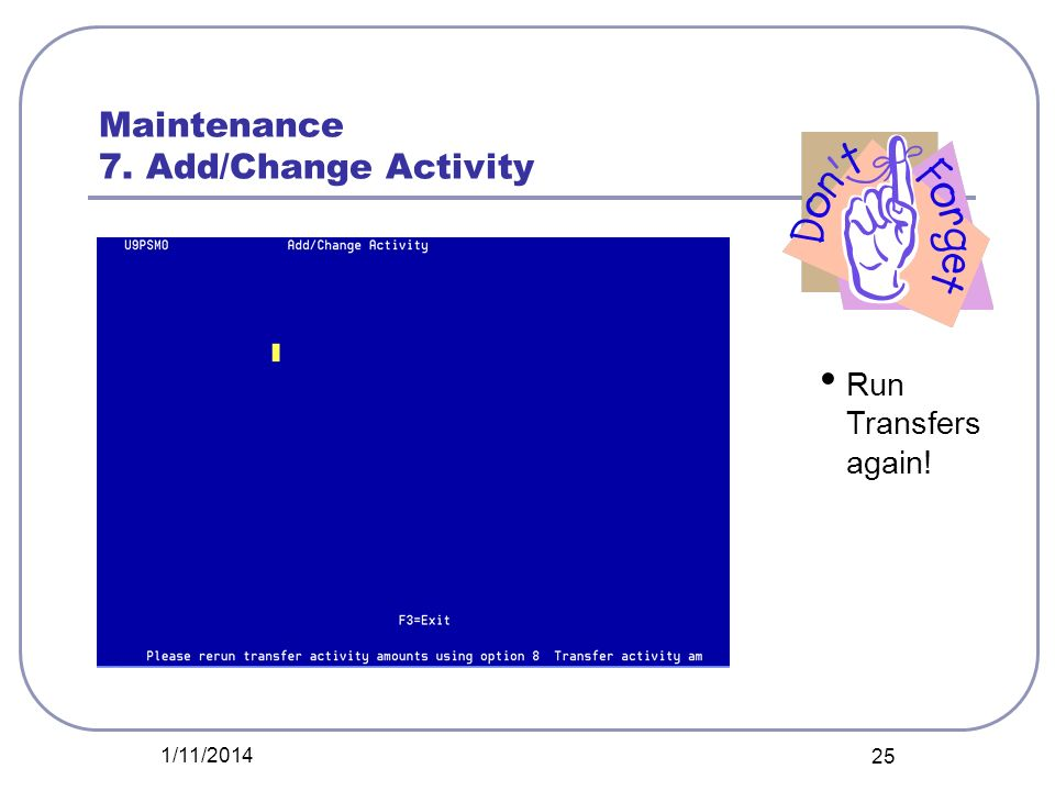 Maintenance 7. Add/Change Activity