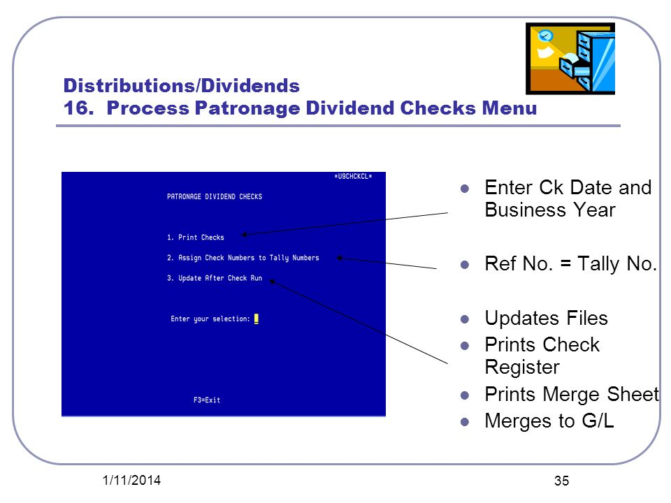 Distributions/Dividends 16. Process Patronage Dividend Checks Menu