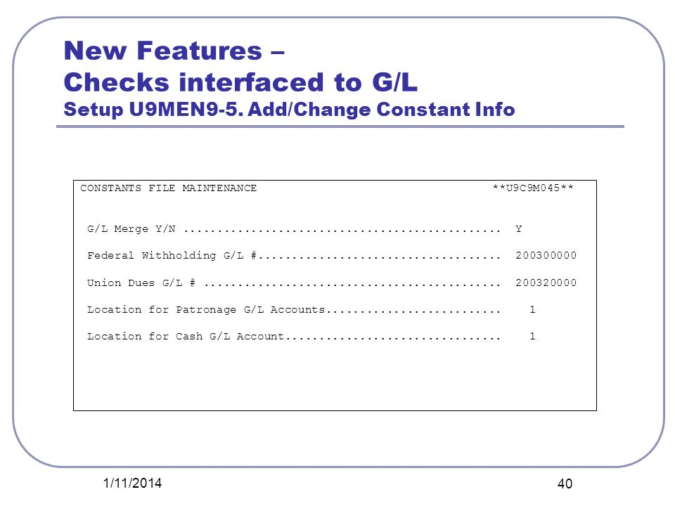 New Features – Checks interfaced to G/L Setup U9MEN9-5