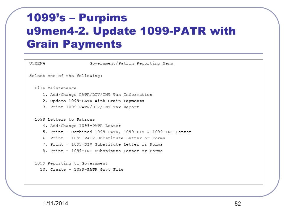 1099's – Purpims u9men4-2. Update 1099-PATR with Grain Payments