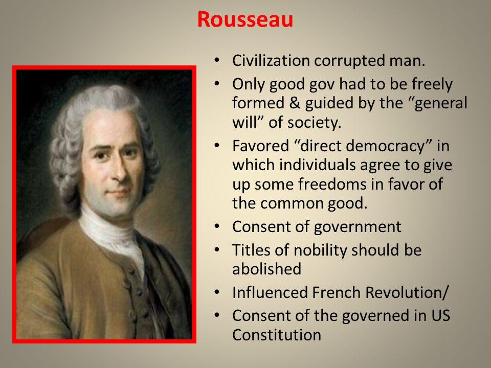 Rousseau Civilization corrupted man.