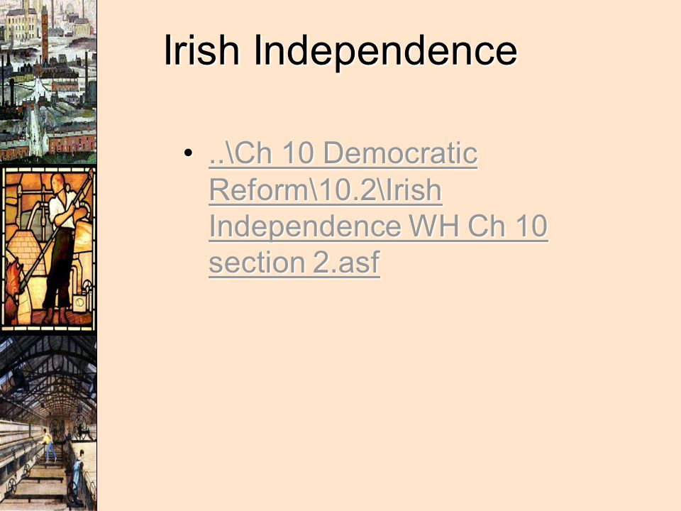 Irish Independence ..\Ch 10 Democratic Reform\10.2\Irish Independence WH Ch 10 section 2.asf