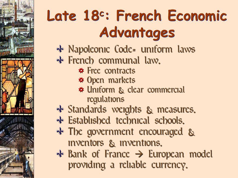 Late 18c: French Economic Advantages