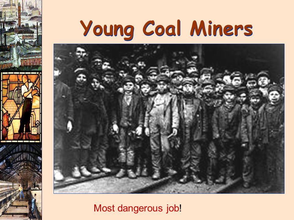 Young Coal Miners Most dangerous job!