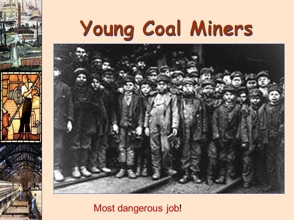 Young Coal Miners Most dangerous job!