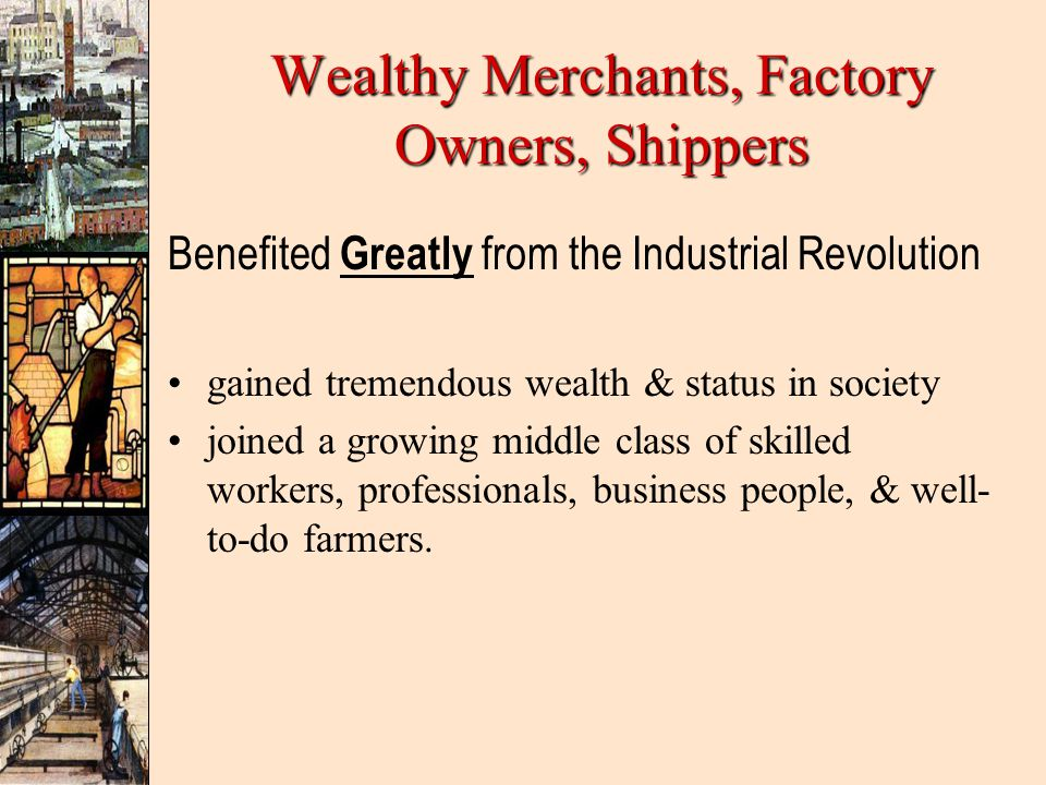 Wealthy Merchants, Factory Owners, Shippers