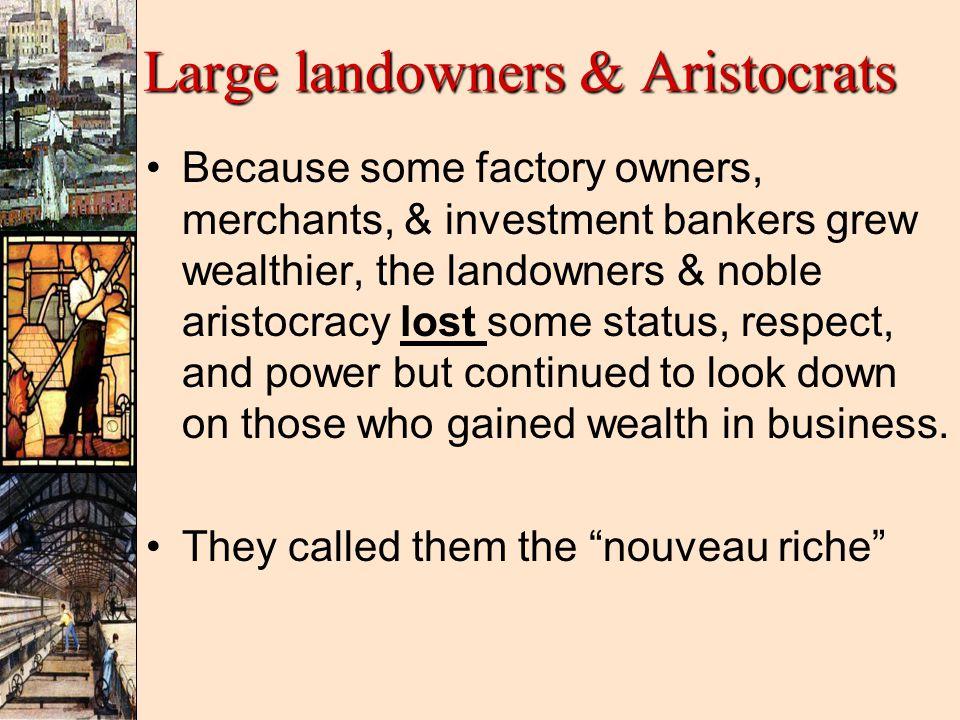 Large landowners & Aristocrats