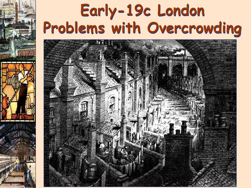 Early-19c London Problems with Overcrowding