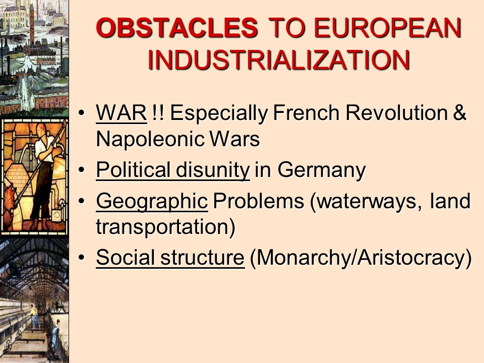 OBSTACLES TO EUROPEAN INDUSTRIALIZATION
