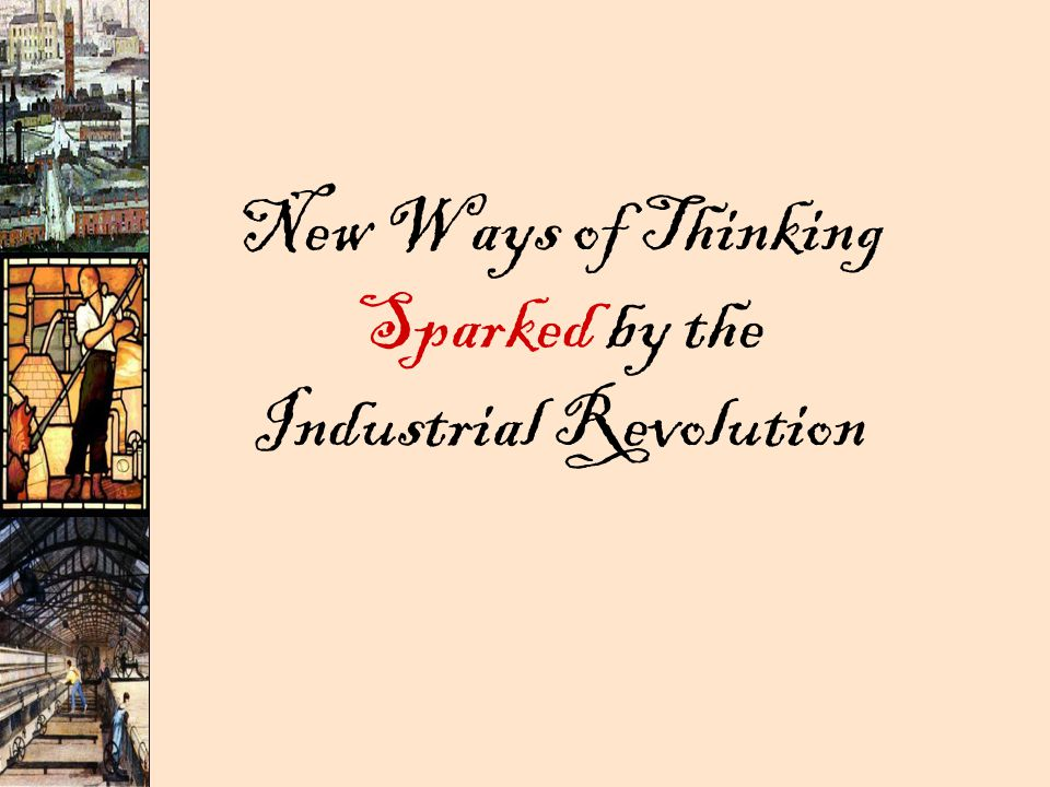 New Ways of Thinking Sparked by the Industrial Revolution