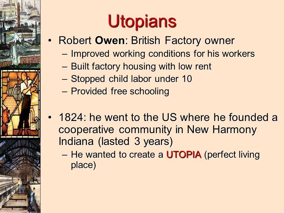 Utopians Robert Owen: British Factory owner