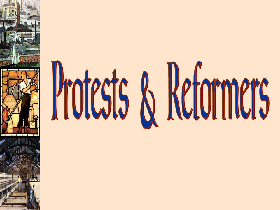 Protests & Reformers