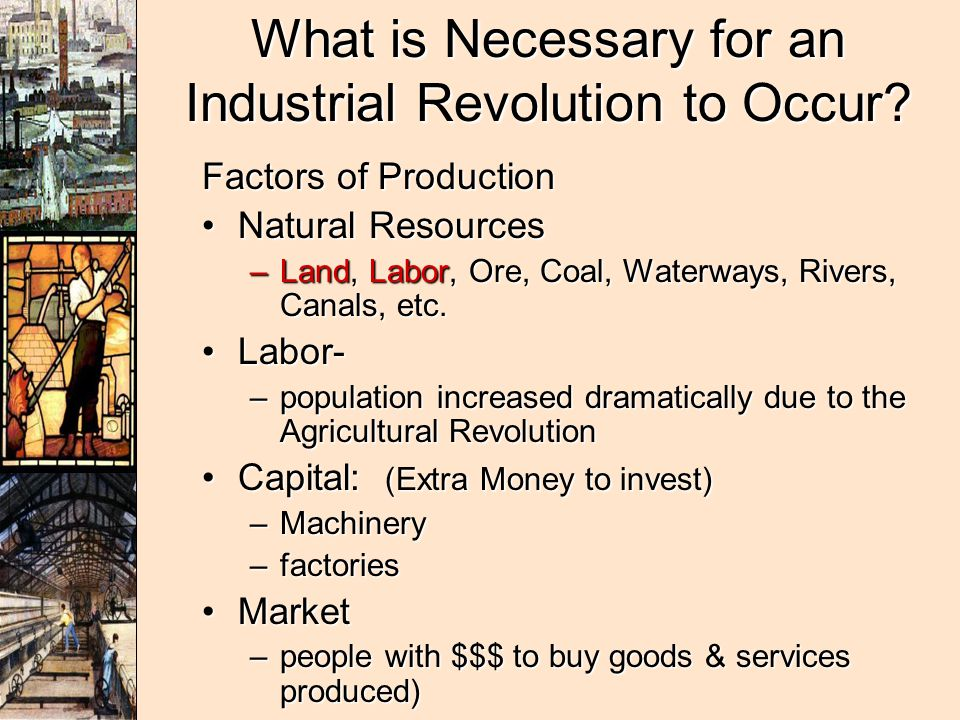 What is Necessary for an Industrial Revolution to Occur