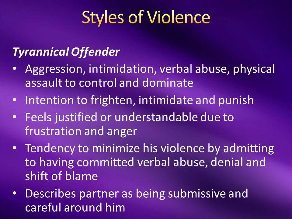 Styles of Violence Tyrannical Offender