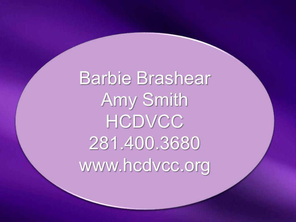 Barbie Brashear Amy Smith HCDVCC 281.400.3680 www.hcdvcc.org
