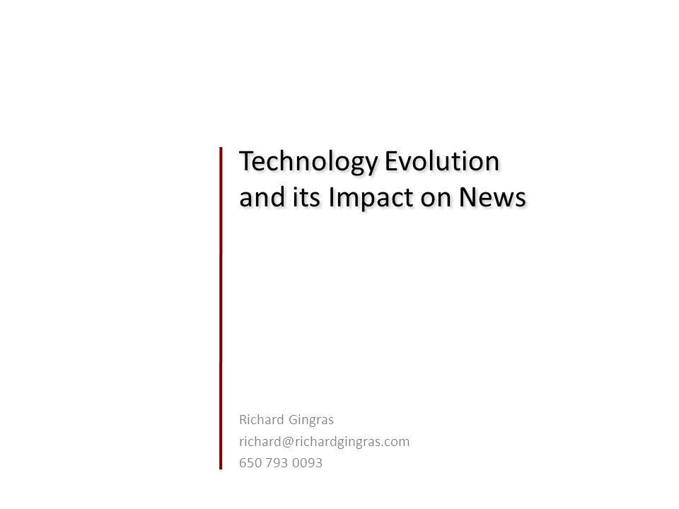 Technology Evolution and its Impact on News
