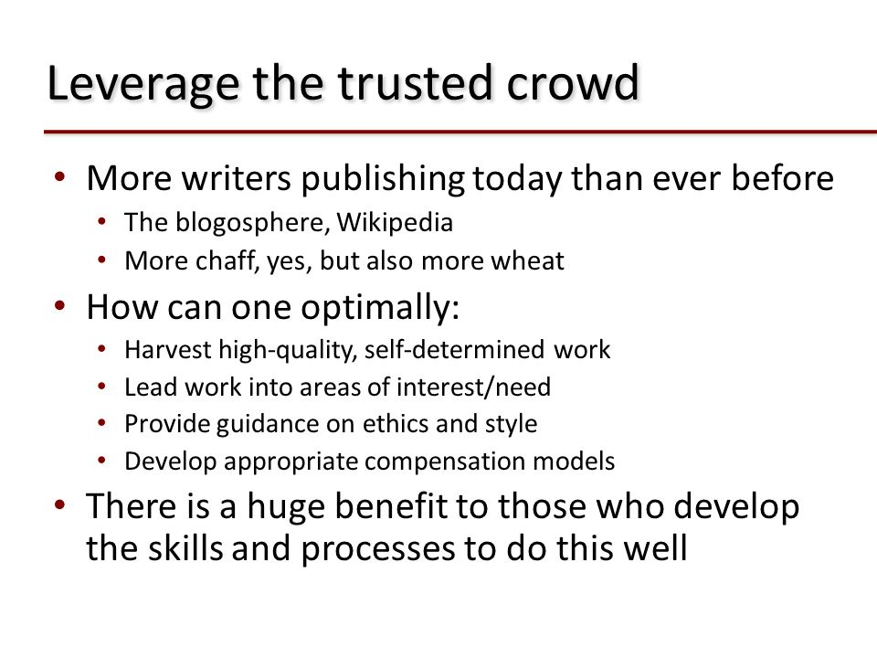Leverage the trusted crowd