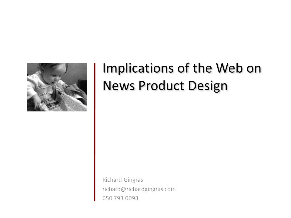 Implications of the Web on News Product Design