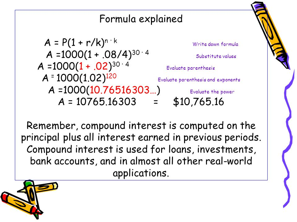 Formula explained A = P(1 + r/k)n · k. Write down formula A =1000(1 +