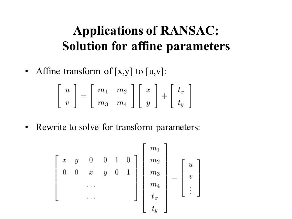 Applications of RANSAC: Solution for affine parameters