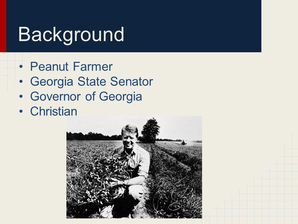 Background Peanut Farmer Georgia State Senator Governor of Georgia