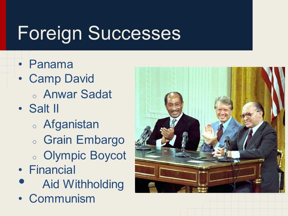 Foreign Successes Panama Camp David Anwar Sadat Salt II Afganistan
